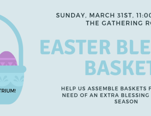 Easter Blessing Baskets – Sign up!