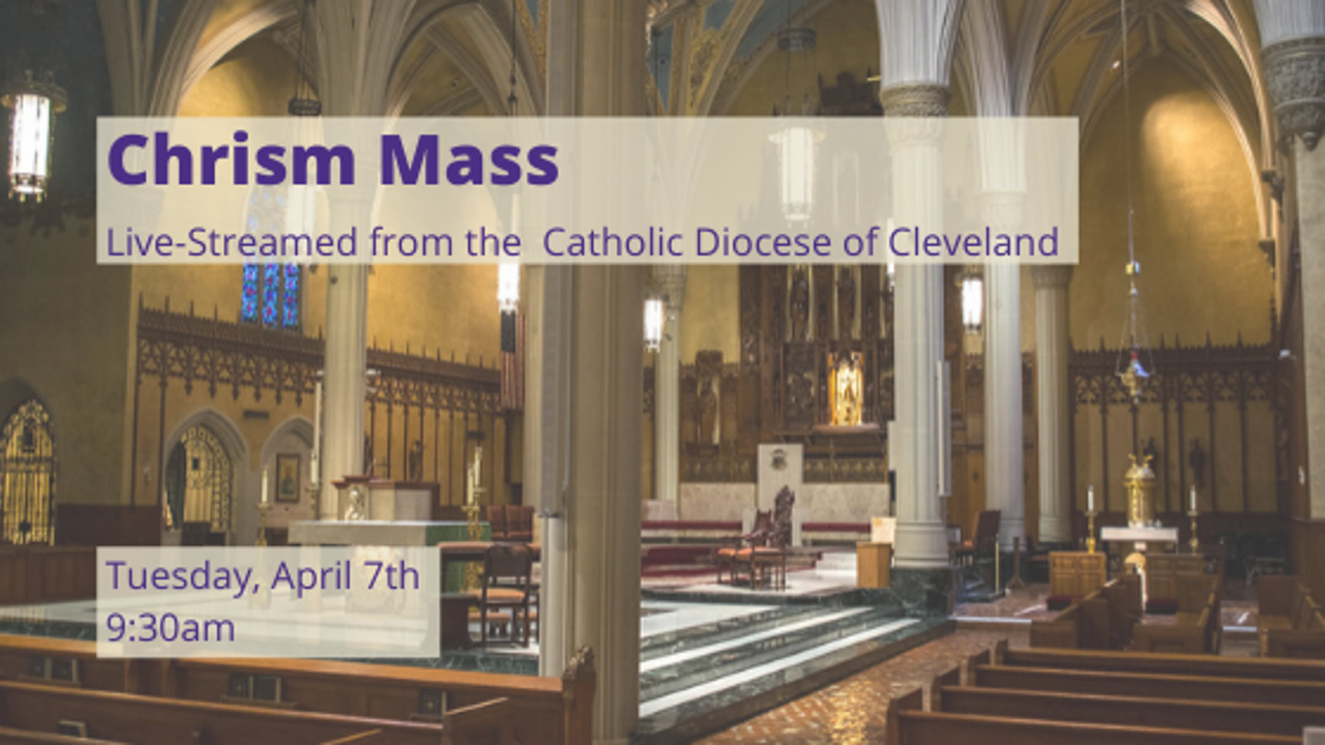 Chrism Mass - Live-Streamed from the Catholic Diocese of Cleveland - Tuesday, April 7th at 9:30am