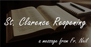 St. Clarence Reopening - a message from Fr. Neil